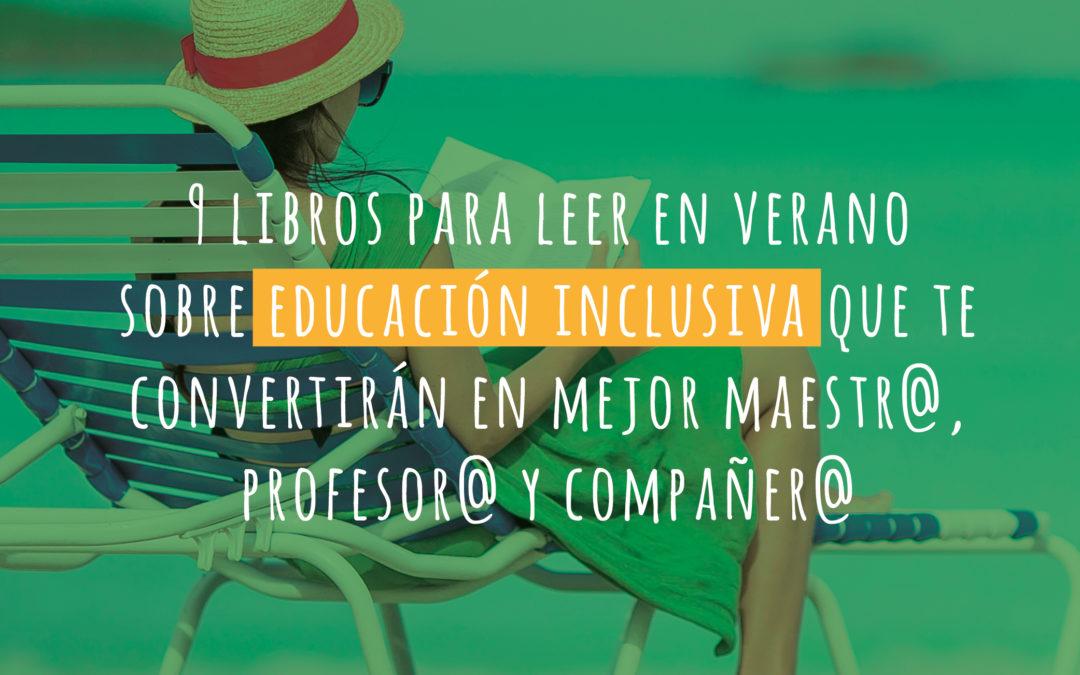 Los 9 libros sobre educación inclusiva que te convertirán en mejor maestr@, profesor@ y compañer@